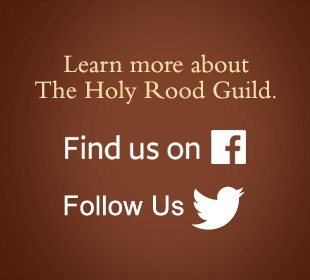 Learn more about The Holy Rood Guild. Find us on facebook. Follow us on Twitter.